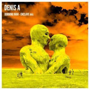 DENIS A - BURNING MAN ENCLAVE mix