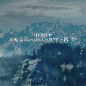 Missue - Evolutionary Threshold