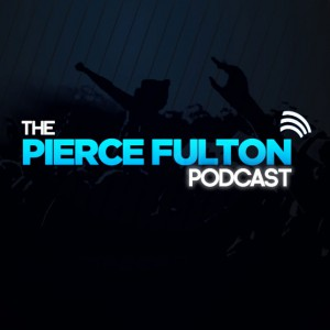 The Pierce Fulton Podcast
