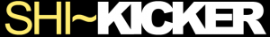 SHI~KICKER